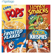 Dank, Chef, and Corn:  #1gottago  CORN  chef sweetness  with FLAKES  MFYRE  SMACKS  Wheut cereal  COCOA  KRISPIES First nigga say cocoa krispies catching the hands 😡