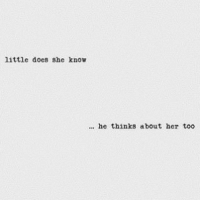 Her, She, and Too: 1ittle does she know  he thinks about her too