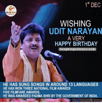 Wishing Evergreen Singer Udit Narayan A Very Happy Birthday.. :): 1st DEC  Colours  WISHING  UDIT NARAYAN  A VERY  HAPPY BIRTHDAY  laughing colours.com  HE HAS SUNG SONGS IN AROUND 13 LANGUAGES  HE HAS WON THREE NATIONAL FILM AWARDS  FIVE FILMFARE AWARDS.  HE WAS AWARDED PADMA SHRI BY THE GOVERNMENT OF INDIA Wishing Evergreen Singer Udit Narayan A Very Happy Birthday.. :)