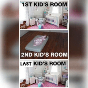Fixed it. Sadly true.: 1ST KID'S ROOM  2ND KID'S ROOM  LAST KID'S ROOM Fixed it. Sadly true.
