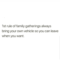 Family, Latinos, and Memes: 1st rule of family gatherings always  bring your own vehicle so you can leave  when you want. Yess 😂😂😂😂😂 🔥 Follow Us 👉 @latinoswithattitude 🔥 latinosbelike latinasbelike latinoproblems mexicansbelike mexican mexicanproblems hispanicsbelike hispanic hispanicproblems latina latinas latino latinos hispanicsbelike