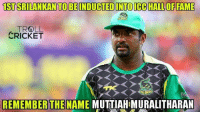 England, Memes, and Troll: 1STSRILANKAN TO BEINDUCTEONTO ICC HALL OF FAME  TROLL  CRICKET  REMEMBER THE NAME  MUTTIAHMURALITHARAN Muralitharan will become the first srilankan player  to be inducted into the ICC Hall of Fame during the 2017 Champions Trophy, which is to be held in England and Wales in June.  <mad>