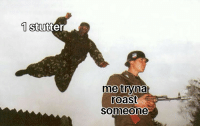 All, Someone, and Ruined: 1stutter  ne trvna  oast  someone Its all ruined