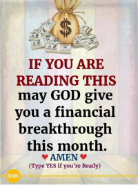 God, Memes, and 🤖: 1T  IF YOU ARE  READING THIS  vou a financial  this month.  may GOD give  breakthrough  (Type YES if you're Ready)  BHBK <3