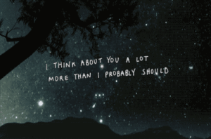 https://iglovequotes.net: 1THINK ABOUT YOU A LOT  MORE THAN I PROBABLY SHOU LD https://iglovequotes.net