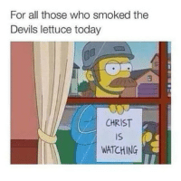 Bruh, Chill, and Ned Flanders: For all those who smoked the  Devils lettuce today  CHRIST  WATCHING Ned Flanders got no chill bruh 😂 @mrthc024