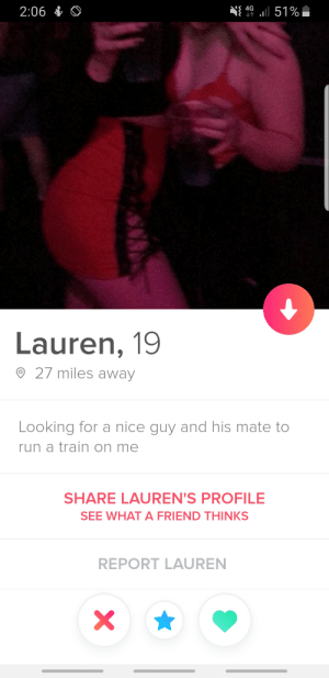 Run, Train, and Nice: 2:06 4.  Lauren, 19  27 miles away  Looking for a nice guy and his mate to  run a train on me  SHARE LAUREN'S PROFILE  SEE WHAT A FRIEND THINKS  REPORT LAUREN Any takers