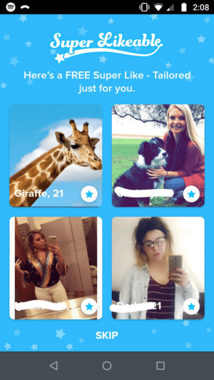 Easiest super like choice ever 🦒: 2:08  Super Likeable  Here's a FREE Super Like - Tailored  just for you.  Giraffe, 21  21  SKIP Easiest super like choice ever 🦒