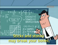 Bones, Break, and Http: 2  2.  STCKS(x)  BROKEN BONE  2A  2  7b3  Sticks and stones  may break your bones http://iglovequotes.net/