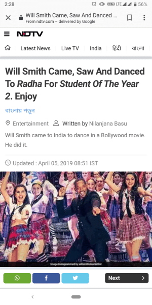 student of the year: 2:28  XWill Smith Came, Saw And Danced  From ndtv.com - delivered by Google  Latest News Live TV India f  Will Smith Came, Saw And Danced  To Radha For Student Of The Year  2. Enjoy  Entertainment & Written by Nilanjana Basu  Will Smith came to India to dance in a Bollywood movie.  He did it.  9 Updated: April 05, 2019 08:51 IST  Next