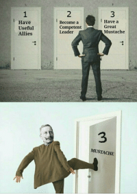 """Http, Can, and Via: 2  3  1  Have  Useful  Allies  l Have a  Become a  Competent  Leader  Great  Mustache  3  MUSTACHE <p>Easily modifiable and can easily be applied, I am seeing it booming. via /r/MemeEconomy <a href=""""http://ift.tt/2DsPVrO"""">http://ift.tt/2DsPVrO</a></p>"""