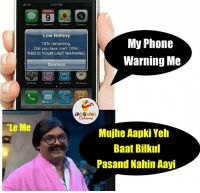 iTunes, App Store, and Apps: 2:30 PM  til 3G  Photos  Low Battery  My Phone  10% remaining.  Did you hear me? 10%!  THIS IS YOUR LAST WARNING.  Warning Me  Dismiss  iTunes App Store  Com  Phone  LA GHING  Le Me  Mujhe Aapki Yeh  Baat Bilkul  Pasand Nahin Aayi Arora Sahab.. :p