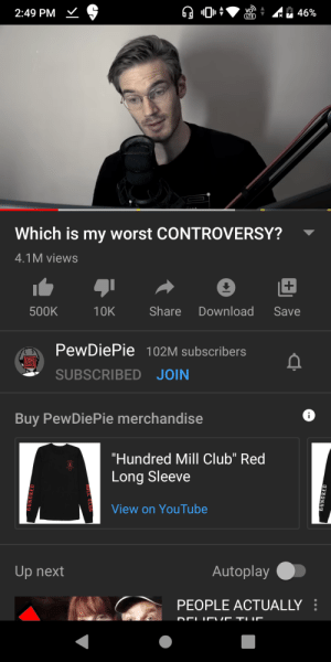 """What is the name of background music used in this video and no Darude sandstorm or rickroll: 2:49 PM V S  46%  LTE  Which is my worst CONTROVERSY?  4.1M views  Download  10K  Share  Save  500K  PewDiePie 102M subscribers  SUBSCRIBED JOIN  Buy PewDiePie merchandise  """"Hundred Mill Club"""" Red  Long Sleeve  View on YouTube  Autoplay  Up next  PEOPLE ACTUALLY :  KUNDRED What is the name of background music used in this video and no Darude sandstorm or rickroll"""