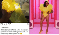 Trash, Queen, and Australia: 2,841 likes  chichidevayneofficial A fan in Australia  gave me these trash bags as a gift ...so  I'm putting um to good use o <p>Drag queen Chi Chi Devayne uses trash bag given to her by a fan for entrance outfit on Rupaul's Drag Race.</p>