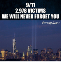 16 years later. 🇺🇸 Trumplicans: 2,978 VICTIMS  WE WILL NEVER FORGET YOU  @trumblicans 16 years later. 🇺🇸 Trumplicans