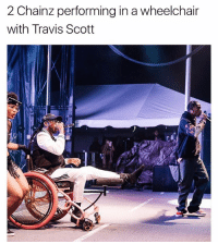 2chainz performing on stage on a wheelchair with travisscott 🔥🔥🔥: 2 Chainz performing in a wheelchair  with Travis Scott 2chainz performing on stage on a wheelchair with travisscott 🔥🔥🔥