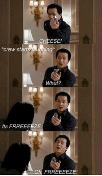 Memes, Movies, and Rush Hour: 2 CHEESE!  *crew start  ing  Whut?  Its FRREEEEZE.  Aoh FRREEEEZE. The outtakes from the Rush Hour movies are the best.