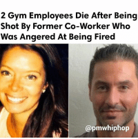 Gym, Memes, and Equinox: 2 Gym Employees Die After Being  hot By Former Co-Worker Who  Was Angered At Being Fired  @pmwhiphop Two employees at a Florida gym who were shot by a former co-worker on Saturday afternoon have died, according to reports. AbekuWilson, 33, was reportedly angered after being fired from Equinox Fitness Center in CoralGables for workplace violence earlier that morning - FULL STORY AT PMWHIPHOP.COM LINK IN BIO RIP