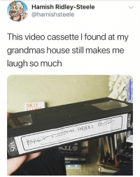 Memes, House, and Video: 2  Hamish Ridley-Steele  @hamishsteele  This video cassette l found at my  grandmas house still makes me  laugh so much  BIL LY @whitepeoplehumor always makes me laugh