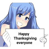 Anime, Thanksgiving, and Happy: 2  Happy  Thanksgiving  evervone