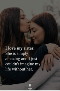 25 Best I Love My Sister Memes Without Memes Your Memes Love My