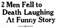 Fall, Funny, and Tumblr: 2 Men Fall to  Death Laughing  At Funny Story yesterdaysprint:The Bee,  Danville, Virginia, December 10, 1929