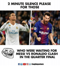 Emirates, Messi, and Ronaldo: 2 MINUTE SILENCE PLEASE  FOR THOSE  AUGHING  Fly  Emirates  Rakuten  WHO WERE WAITING FOR  MESSI VS RONALDO CLASH  IN THE QUARTER FINAL #FIFA18 #LionelMessi #CristianoRonaldo