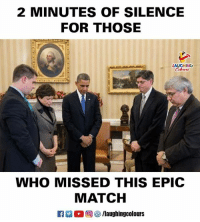 Match, Silence, and Indianpeoplefacebook: 2 MINUTES OF SILENCE  FOR THOSE  LAUGHING  WHO MISSED THIS EPIC  MATCH  /laughingcolours #IndVsBan #NidahasTrophy