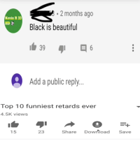 Image of: Funniest Joke Beautiful Black And How Months Ago Kevin 33 Hd Black Is Beautiful Add Public Reply Top 10 Funniest Retards Ever 45k Views 15 23 Share Download Featured Hairstyles Pics 25 Best 10 Funniest Jokes Ever Memes Top 10 Funniest Jokes Memes