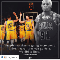 "Dennis Rodman, Denny's, and Sports: 2:S3  2: 15  130  CURRY L13  IGUODA  ""People say they're going to go 72-10,  I don't care, they can go 81-1  We did it first.""  Dennis Rodman  br br hoops  br Dennis Rodman doesn't care what record the Warriors finish with. 😴💯😴 (via @br_hoops)"