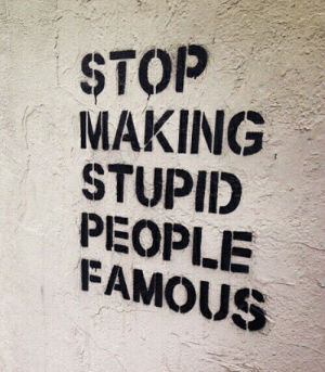 stupid people: 2  STOp  MAKING  STUPID  PEOPLE  FAMOUS