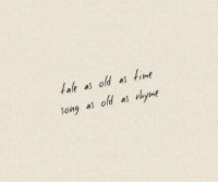 Time, Old, and Song: 2  tale as old as time  0  song as old as vhye