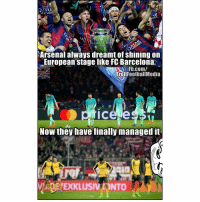 Arsenal, Finals, and Memes: 2, TAR  A R VAYS  MAYS  AII  Arsenal always dreamt of Shining on  European stage like FC Barcelona.  Fb.com/  TrollFootballMedia  Now they have finally managed it  EYEXKLUSIVS ONTO