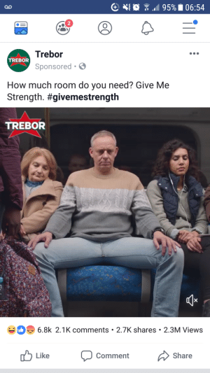 How, Company, and Mint: 2  Trebor  Sponsored.  TREBOR  How much room do you need? Give Me  Strength. #givemestrength  TREBOR  6.8k 2.1K comments 2.7K shares 2.3M Views  Like Comment Share How is Manspreading in 2019 and by a FREAKIN MINT COMPANY