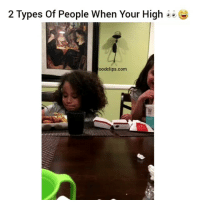 Funny, Goals, and Squad: 2 Types of People When Your High  oodclips.com Lmaoo squad goals