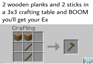 Meme, Irl, and Me IRL: 2 wooden planks and 2 sticks in  a 3x3 crafting table and BOOM  you'll get your Ex  Crafting  4*.0***sco  KIVAN Meme 024 Me_irl