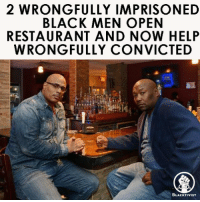 Lawyer, Memes, and Cbs: 2 WRONG FULLY IMPRISONED  BLACK MEN OPEN  RESTAURANT AND NOW HELP  WRONGFULLY CONVICTED  BLACKTIVIST 2 WRONGFULLY IMPRISONED BLACK MEN OPEN RESTAURANT AND NOW HELP WRONGFULLY CONVICTED According to CBS News reports, two NYC men who were wrongfully imprisoned for murders they didn`t commit now have become business partners in Brooklyn restaurant called Brownstone. Both men work together in order to help those who were also wrongfully convicted for something they didn't commit. Derrick Hamilton and Shabaka Shakur became friends behind bars, where they worked together for more than 20 years as jailhouse lawyers studying law and exonerating those who were wrongfully convicted. Hamilton and Shakur helped free five other men, including Shakur. Shakur was jailed for a double homicide he didn`t commit. Hamilton was also convicted and jailed for a crime he never committed. Despite the fact that grave injustice both men faced, the pair show no bitterness. Both men want to help others and also prove everyone that people who were in prison are not liabilities but assets, that could go back into the community and be very productive citizens. The American prison population numbers about 2.4 million, where 5 percent of all is prisoners are innocent what makes 120,000 wrongfully convicted prisoners. Thus, it seems like no one really cares neither about them nor about the justice system. Blacktivist hotnews black blackwomen blackman westandtogether altonsterling philandocastile blackpower proudtobeblack blackbusiness blackunity blackis africanamerican blacklivesmatter blackpride blackandproud dreamchasers blackgirls melanin icantbreath neverforget sayhername blackhistorymonth