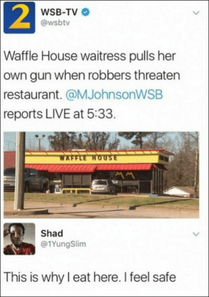 62 Random Funny Pictures Of The Day: 2  WSB-TV  @wsbtv  Waffle House waitress pulls her  own gun when robbers threaten  restaurant. @MJohnsonWSB  reports LIVE at 5:33.  WAFFLE HOUSE  Shad  @1YungSlim  This is why I eat here. I feel safe 62 Random Funny Pictures Of The Day