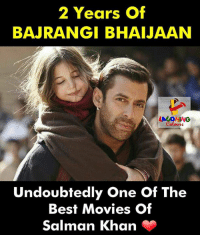 Salman Khan: 2 Years Of  BAJRANGI BHAIJAAN  Undoubtedly One Of The  Best Movies Of  Salman Khan