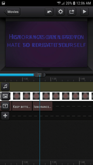 Movies, Videos, and Ignorance: 20%  12:06 AM  Movies  HATE SO RDREATE SEILFRSELF  1:30  1:35  1:40  1 IT KEEP BITTE IGNORANCE  1:30  1:40  1:35 I was making one of those lyric videos last night and this happened