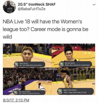 "I just accidentally beat my meat to gay porn: 20.5"" IronNeck SHAF  @BabaFuHToZe  NBA Live 18 will have the Women's  league too? Career mode is gonna be  wild  Below the Rim  25G-Win WNBA Sprite Layup Contest  Bob and Weave  5000G Buy a Weave for Created Player  Who Needs Midol?  50G Played through Period Pains  Back in the Kitchen  100G-Leave Game Early to Cook  8/3/1Z, 2:13 PM I just accidentally beat my meat to gay porn"