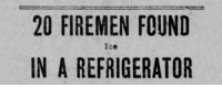 "Tumblr, Work, and Blog: 20 FIREMEN FOUND  IN A REFRIGERATOR  Ice <p><a href=""http://megapotatosaurus.tumblr.com/post/174508101812/yesterdaysprint-yesterdaysprint"" class=""tumblr_blog"">megapotatosaurus</a>:</p><blockquote> <p><a href=""http://yesterdays-print.com/post/163040763324/yesterdaysprint-yesterdaysprint"" class=""tumblr_blog"">yesterdaysprint</a>:</p> <blockquote> <p><a href=""http://yesterdays-print.com/post/163040303669/yesterdaysprint-yesterdaysprint-boston"" class=""tumblr_blog"">yesterdaysprint</a>:</p> <blockquote> <p><a href=""http://yesterdays-print.com/post/163040080849/yesterdaysprint-boston-post-massachusetts"" class=""tumblr_blog"">yesterdaysprint</a>:</p> <blockquote> <p><a href=""http://yesterdays-print.com/post/163039646729/boston-post-massachusetts-february-13-1904"" class=""tumblr_blog"">yesterdaysprint</a>:</p> <blockquote><p>  Boston Post, Massachusetts, February 13, 1904   <br/></p></blockquote> <p>  Boston Post, Massachusetts, February 13, 1904  <br/></p> <figure class=""tmblr-full"" data-orig-height=""448"" data-orig-width=""508""><img src=""https://78.media.tumblr.com/1c1708331efc2a6fb170c3936a461ccd/tumblr_inline_ot5z9ugz5D1sgr92o_540.png"" data-orig-height=""448"" data-orig-width=""508""/></figure></blockquote> <p>I guess these work a little better when you're staring at them from further away..</p> <p>  Boston Post, Massachusetts, February 16, 1904  <br/></p> <figure data-orig-width=""562"" data-orig-height=""263"" class=""tmblr-full""><img src=""https://78.media.tumblr.com/b8783085687811076861eca769801f53/tumblr_inline_ot5zu1K6Ht1sgr92o_540.png"" alt=""image"" data-orig-width=""562"" data-orig-height=""263""/></figure><figure data-orig-width=""533"" data-orig-height=""231"" class=""tmblr-full""><img src=""https://78.media.tumblr.com/58d32425ac23cbee6c55f1ae3bc6d572/tumblr_inline_ot5zpb48BA1sgr92o_540.png"" alt=""image"" data-orig-width=""533"" data-orig-height=""231""/></figure><figure data-orig-width=""535"" data-orig-height=""229"" class=""tmblr-full""><img src=""https://78.media.tumblr.com/cdbd682759485b470cb65e46850b7607/tumblr_inline_ot5zrk1wKS1sgr92o_540.png"" alt=""image"" data-orig-width=""535"" data-orig-height=""229""/></figure></blockquote> <p>  Boston Post, Massachusetts, February 17, 1904  <br/></p> <figure data-orig-width=""556"" data-orig-height=""281"" class=""tmblr-full""><img src=""https://78.media.tumblr.com/175151492eaa280adad4d6690e81fce1/tumblr_inline_ot60drALVL1sgr92o_540.png"" alt=""image"" data-orig-width=""556"" data-orig-height=""281""/></figure><p>  Boston Post, Massachusetts, February 19, 1904  <br/></p> <figure data-orig-width=""473"" data-orig-height=""288"" class=""tmblr-full""><img src=""https://78.media.tumblr.com/64cb93e1858bb7a7203106a5a994c3e9/tumblr_inline_ot60dwnO9C1sgr92o_540.png"" alt=""image"" data-orig-width=""473"" data-orig-height=""288""/></figure><p>Boston Post, Massachusetts, February 20, 1904 </p> <figure class=""tmblr-full"" data-orig-height=""272"" data-orig-width=""569""><img src=""https://78.media.tumblr.com/657476b2c3df2bdb3321b914b791bf80/tumblr_inline_ot60mzMrqw1sgr92o_540.png"" data-orig-height=""272"" data-orig-width=""569""/></figure></blockquote> <p style="""">RETRO CLICKBAIT<br/></p> </blockquote>"