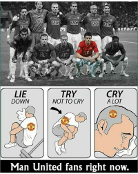 😢😢: 20  LIE  DOWN  TRY  NOT TO CRY  CRY  A LOT  Man United fans right now. 😢😢