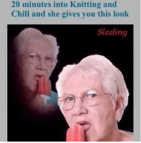 Chill, Funny, and Grandma: 20 minutes into Knitting and  Chill and she gives you this look  Sizzling 😂😂 walk in and catch grandma slippin