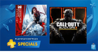 Dank, Ex's, and PlayStation: 20  PLAYSTATION PLUS  SPECIALS  CALL DUTY  BLACK OPS III  XO PS Plus Specials: Save up to 40% on Mirror's Edge Catalyst, Strike Vector EX & more play.st/2bAbmo1 Offers end 9/6.