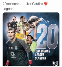 Football, Memes, and Champions League: 20 seasons...- Iker Casillas  Legend!  Beno  SIEMEN  0  CHAMPIONS  LEAGUE  SEASONS  ollice  B R  FOOTBALL Iker Casillas.. ❤️ legend [📸@bleacherreport]