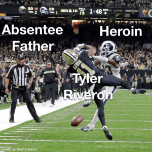 Another thing Al Riveron would not lift a finger to reverse: 20  TOL 2  20  TOL 1  BALL  3RD &I0 ON  13  1:46  QTR  SAINTS  Absentee  Heroin  Father  13  Tyler  Riveron  LEWIS  SAINTS  made with mematic  02018 NOLA.com   The Times-Picayune Another thing Al Riveron would not lift a finger to reverse
