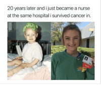 I hope this is real, that would actually be amazing: 20 years later and i just became a nurse  at the same hospital i survived cancer in I hope this is real, that would actually be amazing