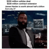 Damn: $200 million adidas deal  $228 million contract extension  James Harden is worth almost half a billion  And only 27 Damn
