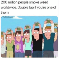 Bailey Jay, Memes, and Weed: 200 million people smoke weed  worldwide. Double tap if you're one of  them  @TheHighSociety Tag someone @thehoodtube